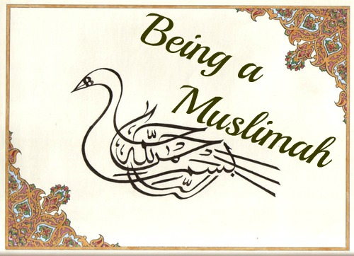 Being a Muslimah.
