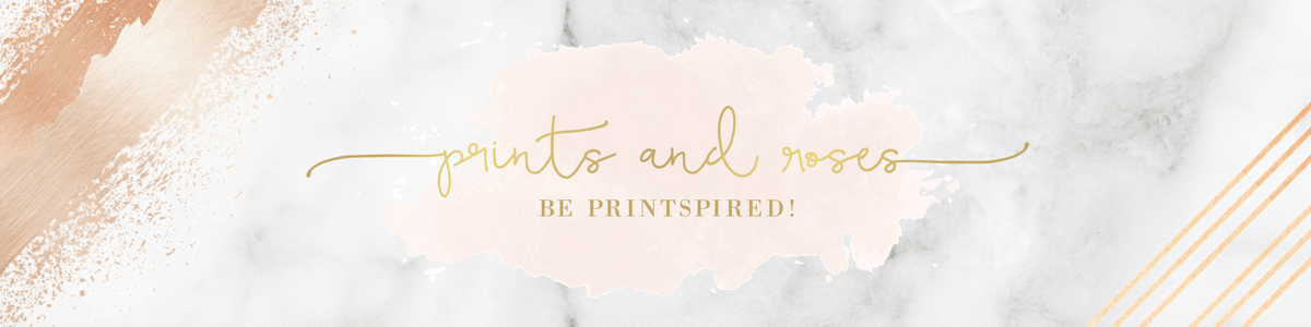 Prints And Roses - Inspirational and stylish printables for your home!
