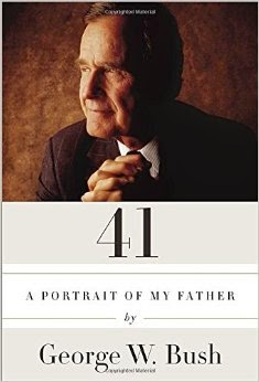 41 by George W. Bush is a touching tribute to his father