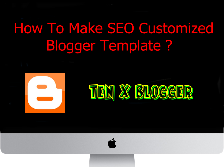 Customized Your Blog Template with SEO. mANUALLY sTEP BY sTEP iNSTRUCTION, seo cUSTOMIZED bLOGGER tEMPLATES dOWNLOAD.