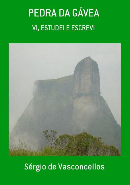 Pedra da Gávea: Vi, estudei e escrevi - LIVRO