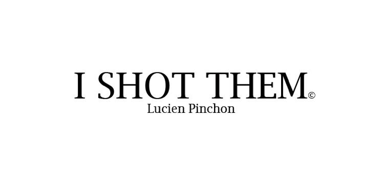 I Shot Them