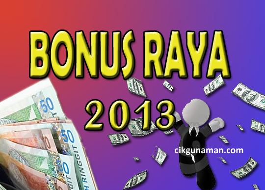 Bonus Raya 2013, Saguhati RM500 & RM250 Untuk Penjawat Awam