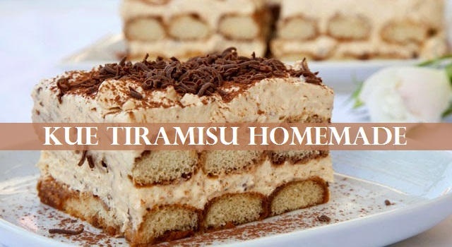 Resep Dan Cara Buat Kue Tiramisu Homemade Lembut Dan Enak