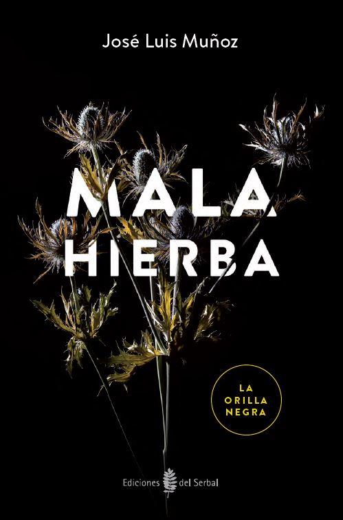 MALA HIERBA, Ediciones del Serbal, 2016