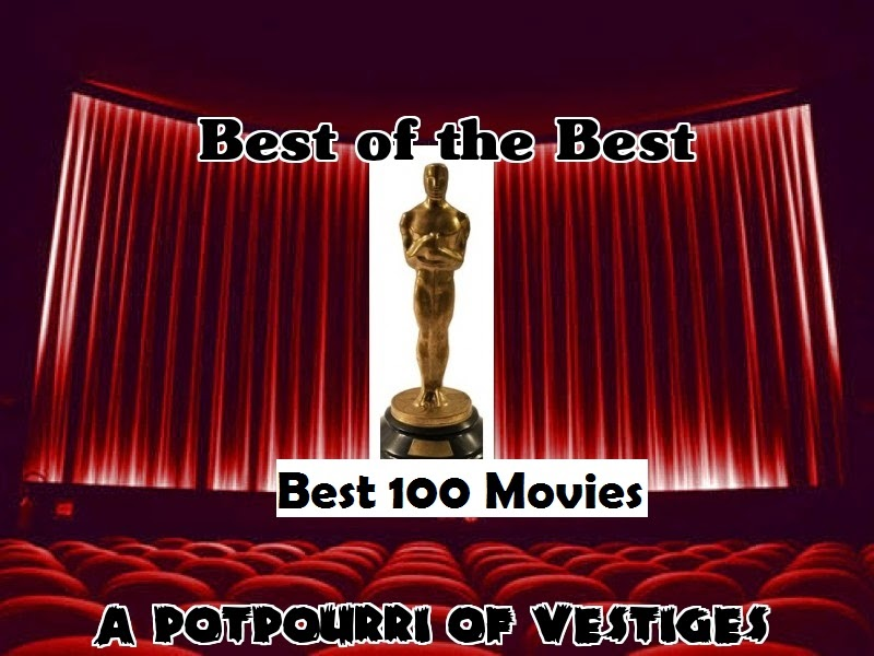 All time best 100 movies author s pick 2015 a potpourri of vestiges