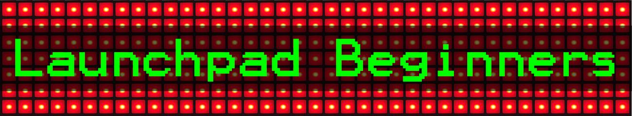 Launchpad Beginners