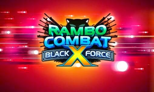 Rambo Combat Black x Force Apk