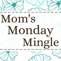 Mom&#39;s Monday Mingle