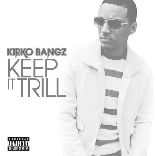 Kirko Bangz – Keep It Trill Lyrics | Letras | Lirik | Tekst | Text | Testo | Paroles - Source: emp3musicdownload.blogspot.com