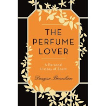 The Perfume Lover, a Personal History of Scent (my book's U.S. edition)