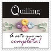 Quilling - A arte que me completa!