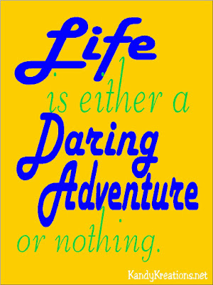 Life is a daring adventure or nothing quote printable by Kandy Kreations