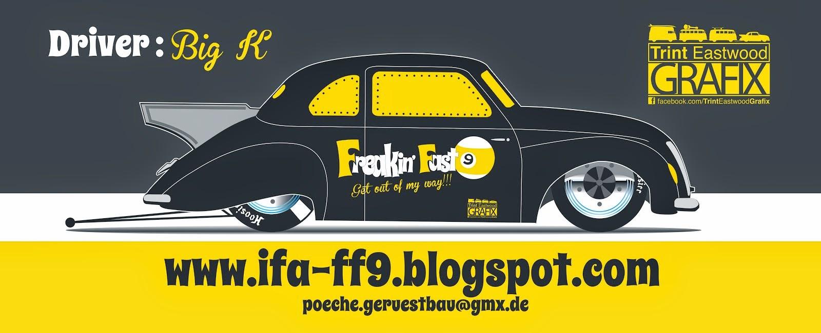 IFA ff9 Freakin'Fast9