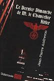 J.-P. ANDREVON Le dernier dimanche de M. le chancelier Hitler