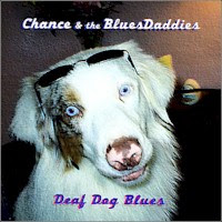 Chance & The Blues Daddies - Deaf Dog Blues