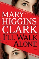 Just Finished ... I&#39;ll Walk Alone by Mary Higgins Clark