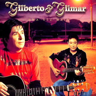 Gilberto e Gilmar - Uma Vez Mais