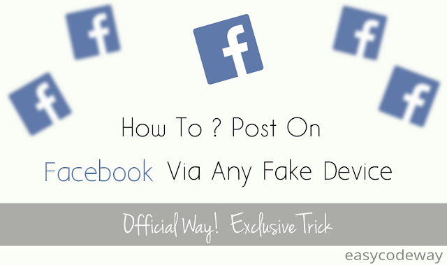 How To Post Facebook Status And Photo via any fake device