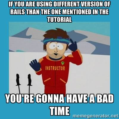 Meme on using different version of Ruby on Rails than the one mentioned in the tutorial
