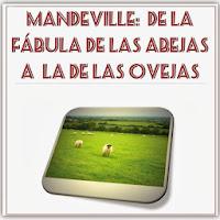http://unalatadegalletas.blogspot.com.es/2012/05/mandeville-y-la-fabula-de-las-ovejas.html