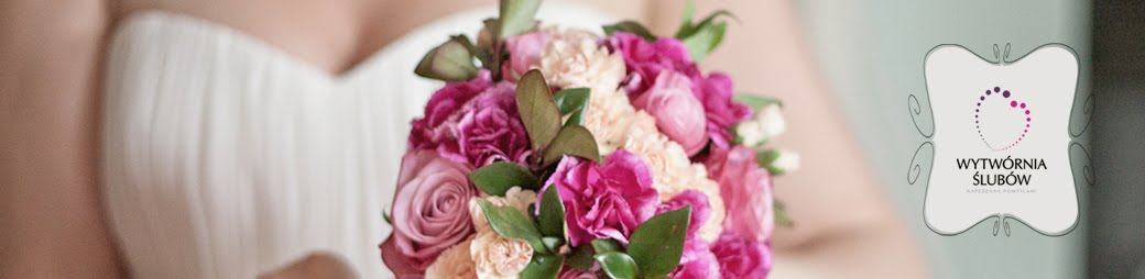 Wytwórnia Ślubów - Napędzana Pomysłami - Blog Ślubny