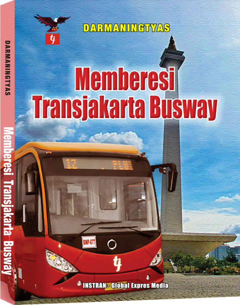 MEMBERESI TRANSJAKARTA BUSWAY