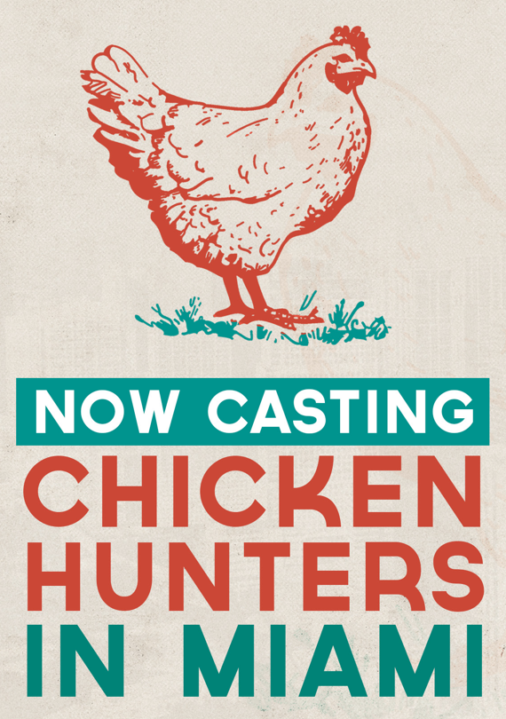 Now Casting Chicken Hunters in Miami