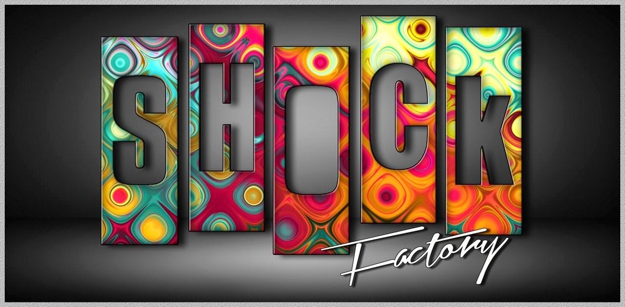 [ S H O C K ] Factory