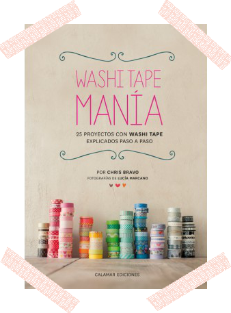 LIBRO WASHI TAPE MANIA / WASHI TAPE MANIA BOOK CHRIS BRAVO