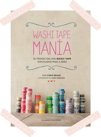 LIBRO WASHI TAPE MANIA / WASHI TAPE MANIA BOOK CHRIS BRAVO