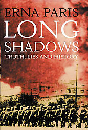 erna paris long shadows: truth, lies and history