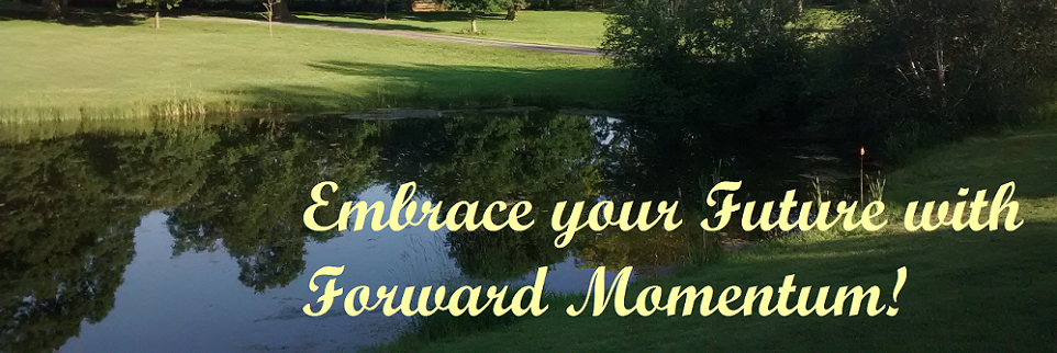 Embrace your Future with Forward Momentum