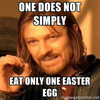 One Does Not Simply Eat One Easter Egg meme