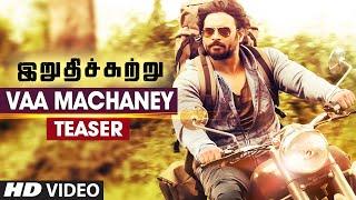 Vaa Machaney Video Teaser Irudhi Suttru R Madhavan Ritika Singh