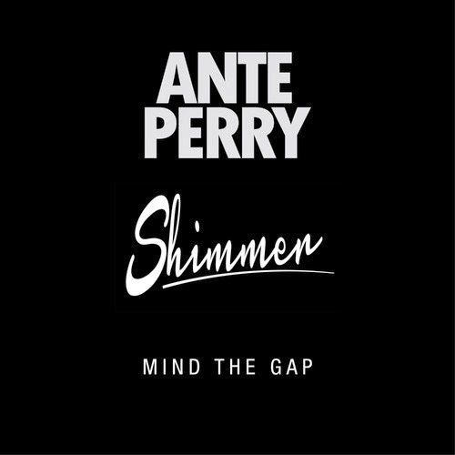 Ante Perry & Shimmer - Mind The Gap