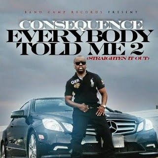 Consequence - Everybody Told Me 2