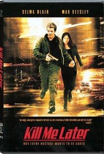 Kill Me Later (2001)