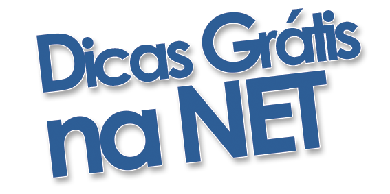 Dicas Grátis na NET!