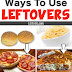 24 Creative Ways To Use Leftovers