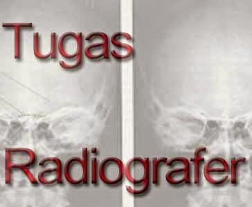 Uraian Tentang Tugas Radiografer