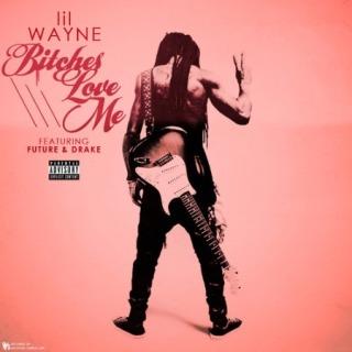 Lil Wayne ft. Future & Drake – Good Kush & Alcohol (Bitches Love Me) Lyrics | Letras | Lirik | Tekst | Text | Testo | Paroles - Source: musicjuzz.blogspot.com