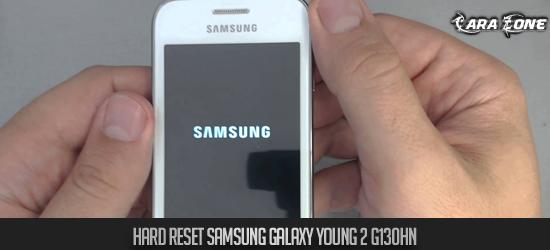 Cara Hard Reset Samsung Galaxy Young 2 G130HN