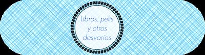 Libros, pelis y otros desvaríos