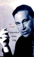 Erik Lindegren, Mannen utan väg, Podium Förlag, Stockholm, 2000