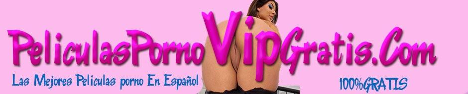 peliculas porno online castellano paginas porno en español