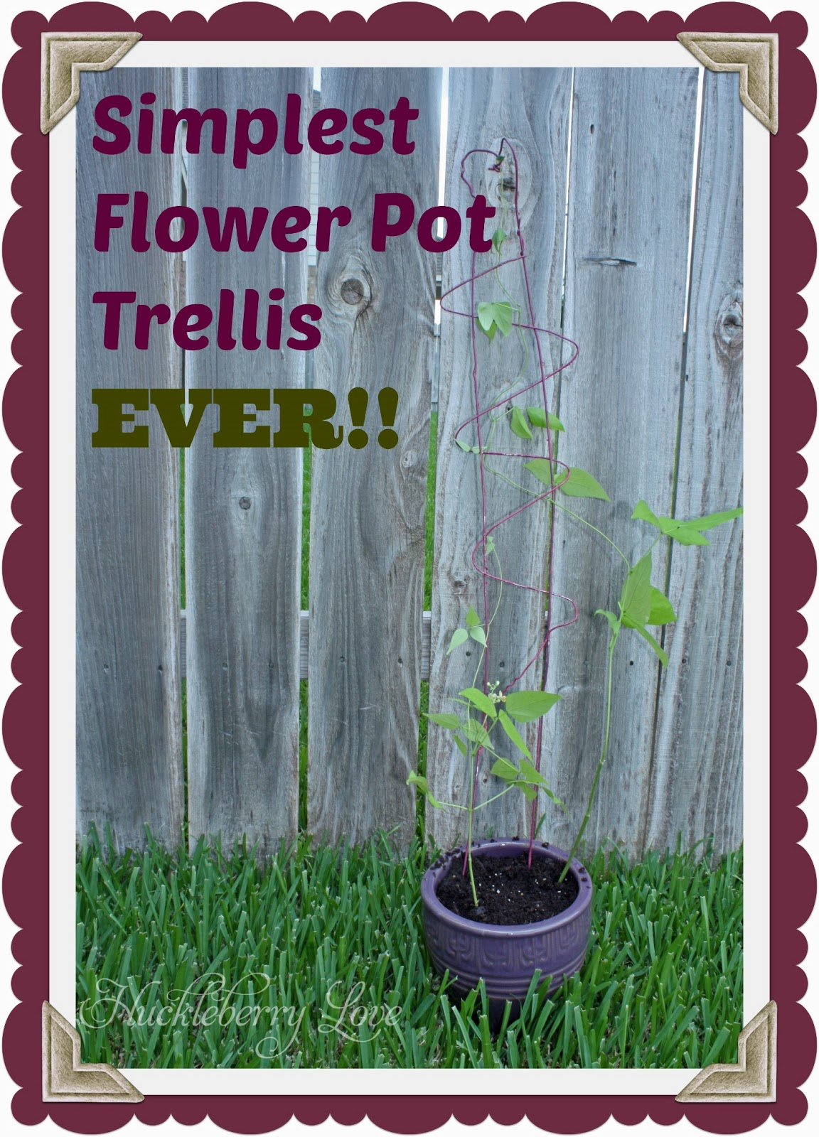 Huckleberry Love: Simplest Flower Pot Trellis, EVER!!