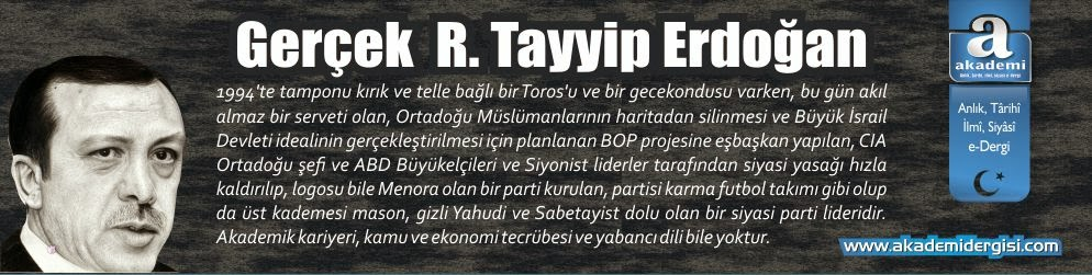 Gerçek Recep Tayyip Erdoğan  | Mehmet Fahri Sertkaya | Akademi Dergisi