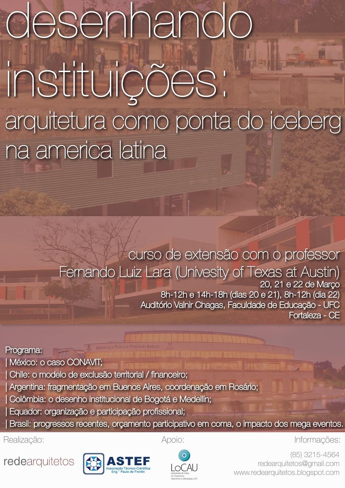 http://www.astef.ufc.br/index.php?option=com_content&view=article&id=277:desenhando-instituicoes-arquitetura-como-ponta-do-iceberg-na-america-latina-&catid=32:cursos-de-extenso&Itemid=50