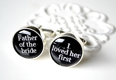 http://www.whitetrufflestudio.com/collections/cufflinks/products/father-of-the-bride-i-loved-her-first-cufflinks